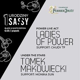 Imprezy: 1. Urodziny SASSY - PIĄTEK: Ladies of Power / Tomek Makowiecki