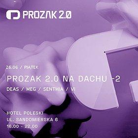 Muzyka klubowa: Prozak 2.0 Na Dachu x2 / DEAS / MEG / SENTHIA / VI
