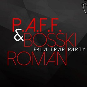 Imprezy: XOXO: Fala Trap Party x PAFF & Bosski Roman