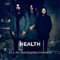 Pop / Rock: HEALTH | Warszawa, Warszawa
