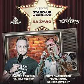 Stand-up: Stand-up na żywo w Internecie: Paweł Reszela, Piotr Wojteczek