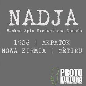 Koncerty: Nadja + Akpatok + 1926 + Nowa Ziemia + Cetieu