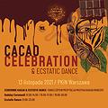 Festiwale: Cacao Celebration & Ecstatic Dance, Warszawa