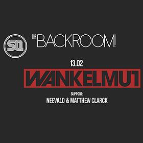 Events: The Backroom #22 pres. WANKELMUT