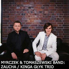 Jazz: 9 LAJ: MYRCZEK & TOMASZEWSKI BAND: ZAUCHA / KINGA GŁYK TRIO