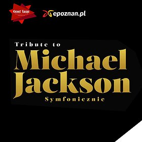 Koncerty: TRIBUTE TO MICHAEL JACKSON: Natalia Kukulska, Kuba Badach, A. Dąbrowska, P. Cugowski