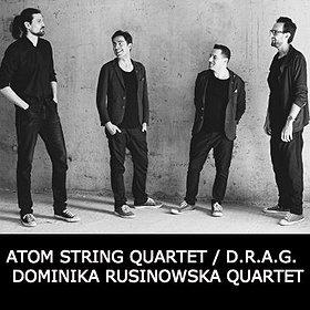 Koncerty: 9 LAJ: ATOM STRING QUARTET / D.R.A.G. DOMINIKA RUSINOWSKA QUARTET
