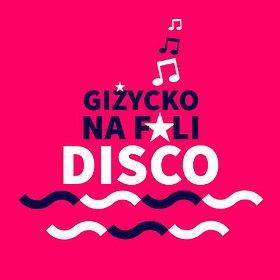 Concerts: GIŻYCKO NA FALI DISCO