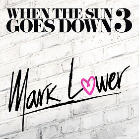 Imprezy: WHEN THE SUN GOES DOWN edycja 3 FRENCH IMPORT pres. MARK LOWER