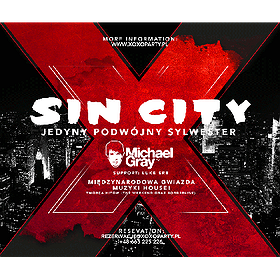 : SYLWESTER - XOXO presents SIN CITY NEW YEARS EVE WITH MICHAEL GRAY