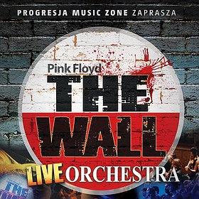 Koncerty: THE WALL LIVE ORCHESTRA – PINK FLOYD TRIBUTE