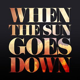 Imprezy: WHEN THE SUN GOES DOWN - WE BRING YOU JOY