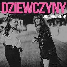 Koncerty: DZIEWCZYNY - koncert premierowy EP 'Absurdalnie'