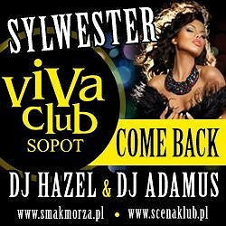 Imprezy:  SYLWESTER & VIVA CLUB SOPOT COME BACK