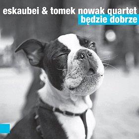 Koncerty: ESKAUBEI & TOMEK NOWAK QUARTET