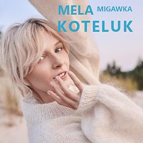 Koncerty: MELA KOTELUK - MIGAWKA