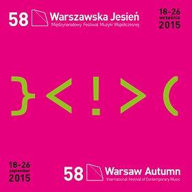 """Festivals: 58. MIĘDZYNARODOWY FESTIWAL MUZYKI WSPÓŁCZESNEJ """"WARSZAWSKA JESIEŃ"""""""