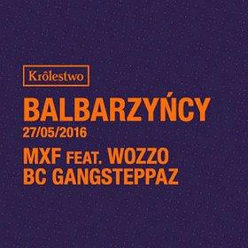 Imprezy: BALBARZYŃCY w/ MXF feat. WOZZO / BC GANGSTEPPAZ / Królestwo / Katowice
