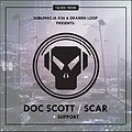 Sublimacja #26 & Dramen Loop: DOC SCOTT + SCAR