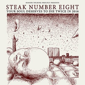 Koncerty: Steak Number Eight - YOUR SOUL DESERVES TO DIE TWICE IN 2016 TOUR