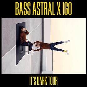 """Muzyka klubowa: Bass Astral x IGO """"It's dark"""" - Szczecin"""