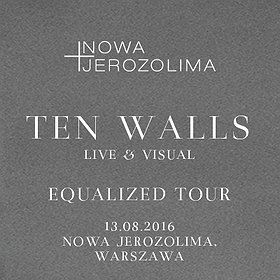 Imprezy: TEN WALLS EQUALIZED live & visual tour