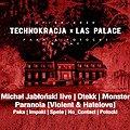 Muzyka klubowa: Technokracja x Las Palace: Monster, Michał Jabłoński, Dtekk, Paranoia (Violent&HateLove), Chocicza