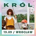 Pop / Rock: Król / Wrocław, Wrocław