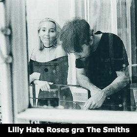 Koncerty: Lilly Hate Roses gra The Smiths