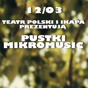 Koncerty: IKAPA pres. PUSTKI & MIKROMUSIC
