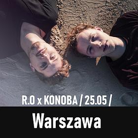 Koncerty: R.O x KONOBA / 25.05 / Warszawa