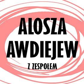 Concerts: Alosza Awdiejew z Zespołem - Koncert Jubileuszowy