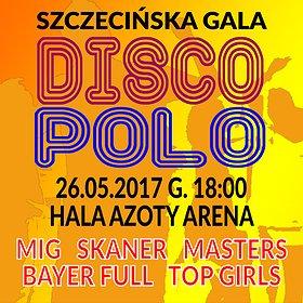 Koncerty: Szczecińska Gala Disco Polo