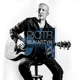 Koncerty: PIOTR BUKARTYK (promocja płyty pt Kup sobie psa)