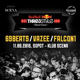 Imprezy: Red Bull Thre3style Show Case: 69beats / VaZee / Falcon1 : Seazone Music & Conference 2016
