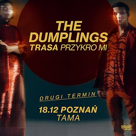 Pop / Rock: The Dumplings - Poznań - II Termin