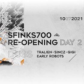 Muzyka klubowa: Sfinks700: Re-Opening DAY 2 | DUSS / TRALIEN / SINCZ / GIGI / Early Robots