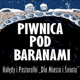 Koncerty: Piwnica pod Baranami Kolędy i pastorałki Dla Miasta i Świata