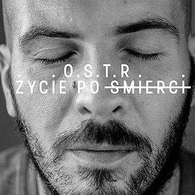 Koncerty: O.S.T.R. - Życie po śmierci - koncert w Radomiu