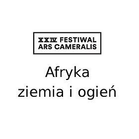 Festiwale: XXIV Festiwal Ars Cameralis Afryka — ziemia i ogień