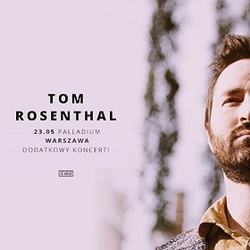 Concerts: Tom Rosenthal II termin - Warszawa