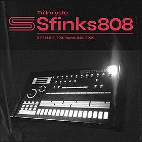 Clubbing: Trillmiasto: Sfinks808