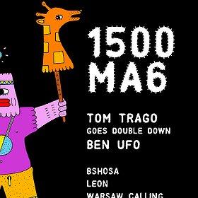 Imprezy: 6 urodziny 1500m2: TOM TRAGO & BEN UFO : 1500ma6