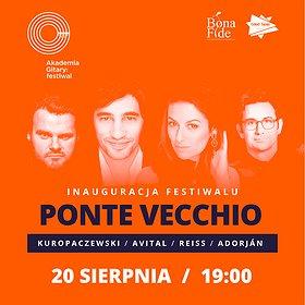 Festiwale: Inauguracja: Ponte Vecchio: Avital / Kuropaczewski / Reiss / Adorján