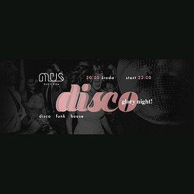 Imprezy:  Disco Glory Night!