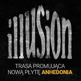 Koncerty: ILLUSION - TRASA ANHEDONIA - WARSZAWA