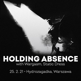 Pop / Rock: Holding Absence + Wargasm + Static Dress