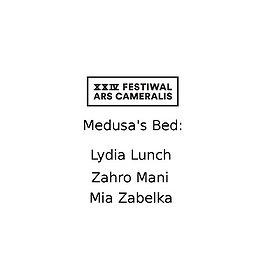 Koncerty: XXIV Festiwal Ars Cameralis Medusa's Bed: Lydia Lunch| Zahra Mani| Mia Zabelka