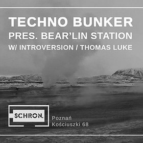 Imprezy: Techno Bunker pres. Bear'lin Station w / Introversion / Thomas Luke