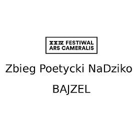 : XXIV Festiwal Ars Cameralis Zbieg Poetycki NaDziko | BAJZEL
